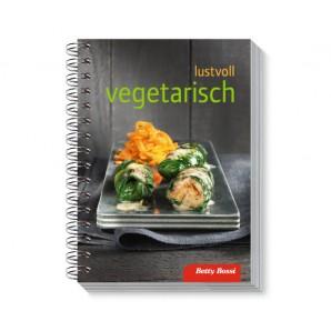 Betty Bossi Lustvoll vegetarisch